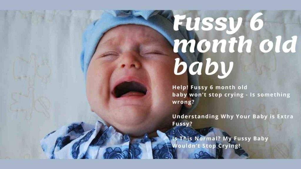 fussy 6 month old baby