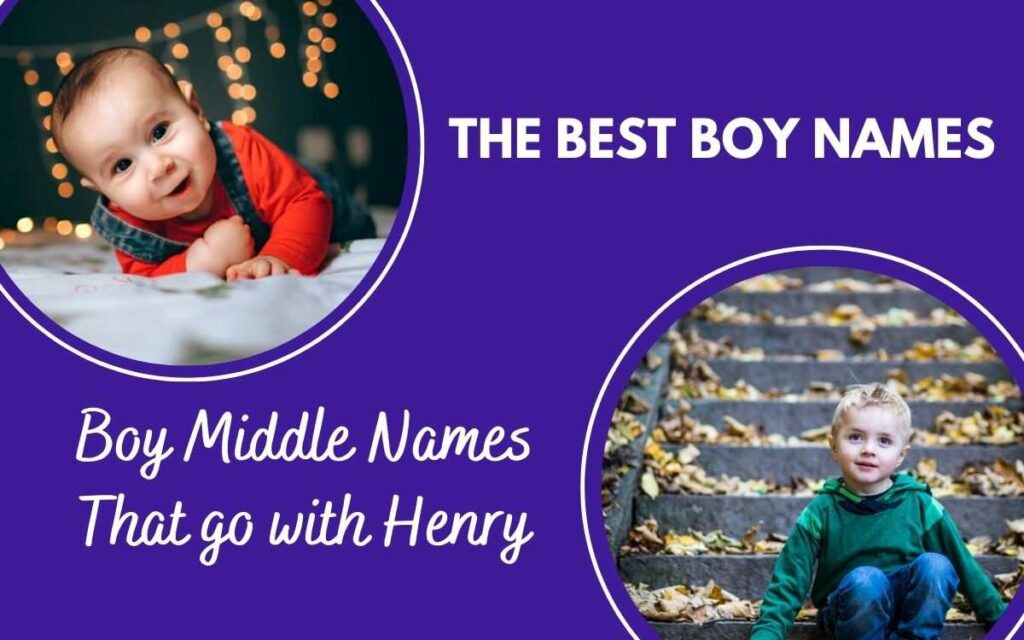 sibling names for Henry - Middle names for Henry