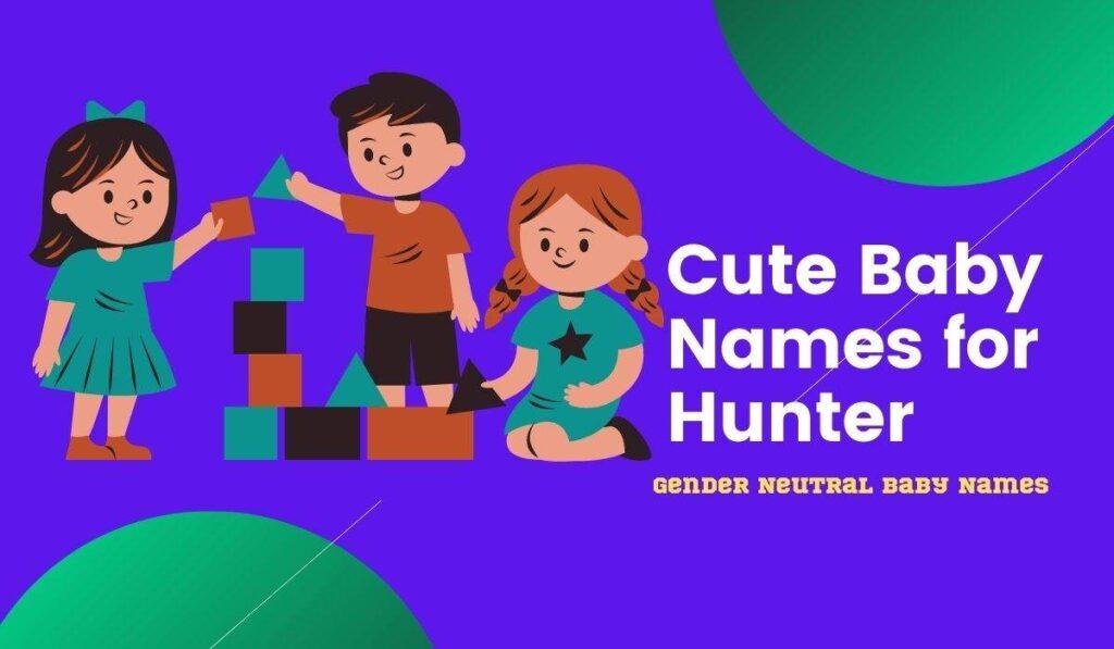 Nicknames for Hunter-Middle names for Hunter
