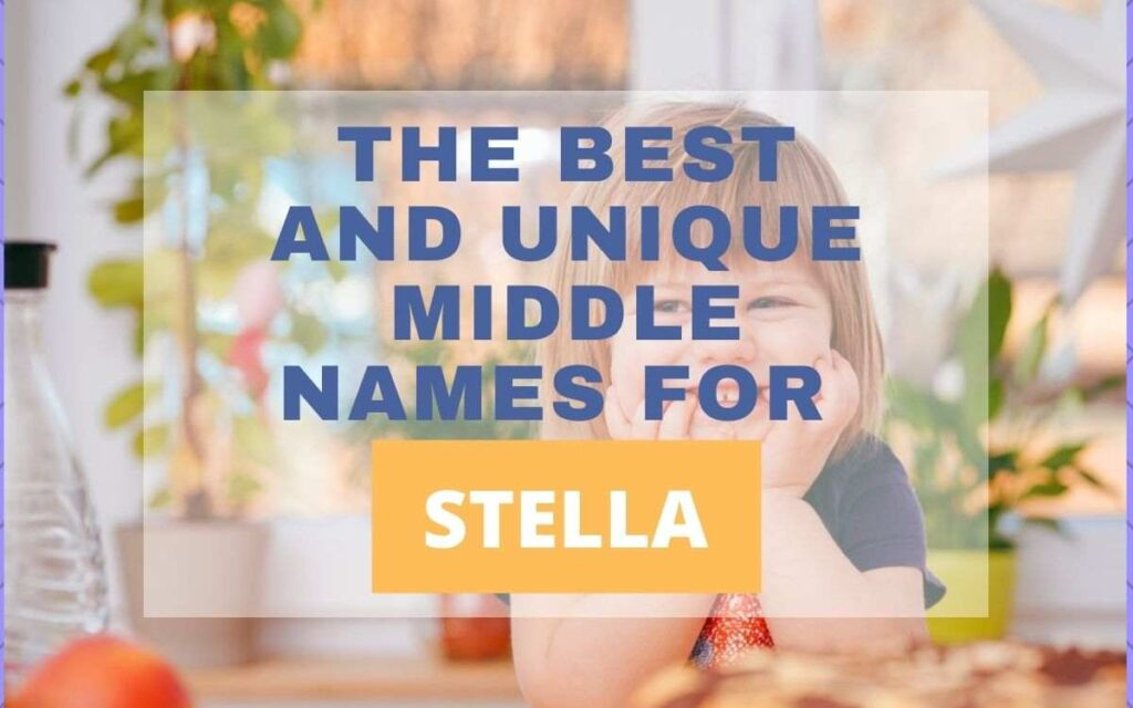 Nicknames for Stella - middle names for Stella