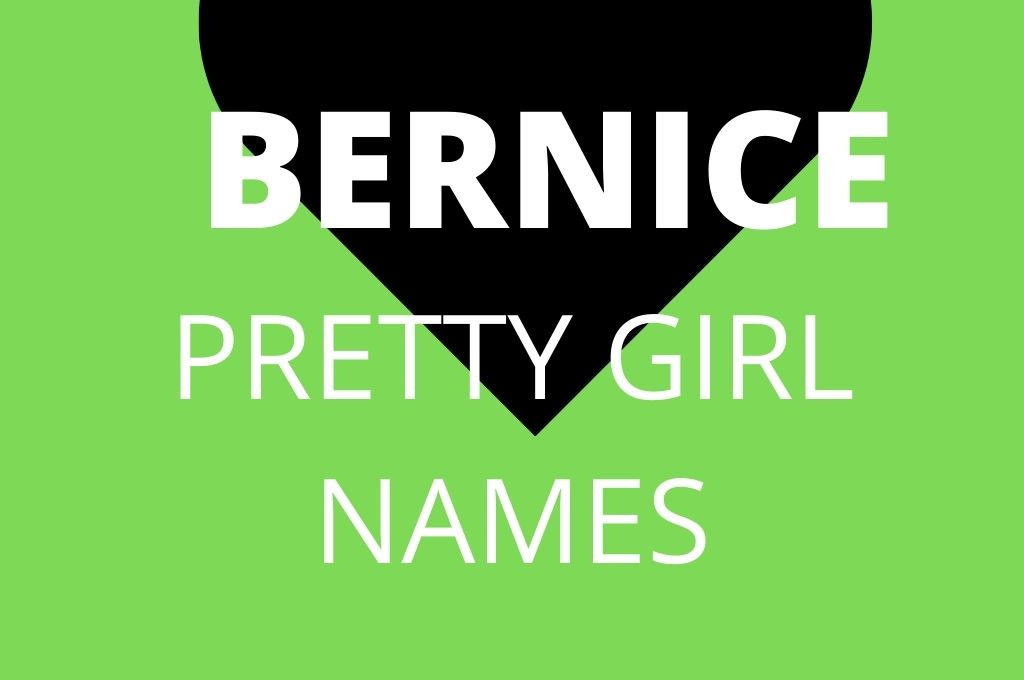 Cute Nicknames for Bernice-middle names for Bernice