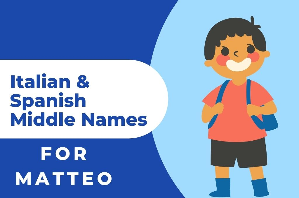Italian & Spanish middle names for matteo - middle names for mateo