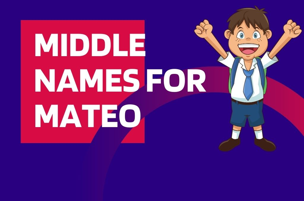 Why are Middle Names Important-middle names for mateo