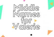 Photo of The Best 140 Middle Names for Valerie