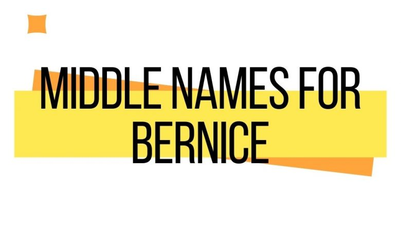 middle names for Bernice