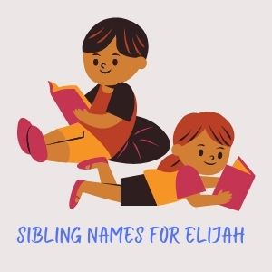 Sibling Names That go with Elijah - middle names for Elijah