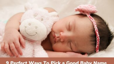 Photo of How to Pick a Good Baby Name – 9 Perfect Tips