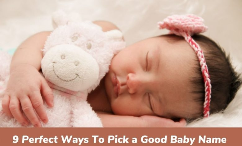 how to pick a good baby name