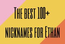 Photo of The Best 100+ Nicknames for Ethan