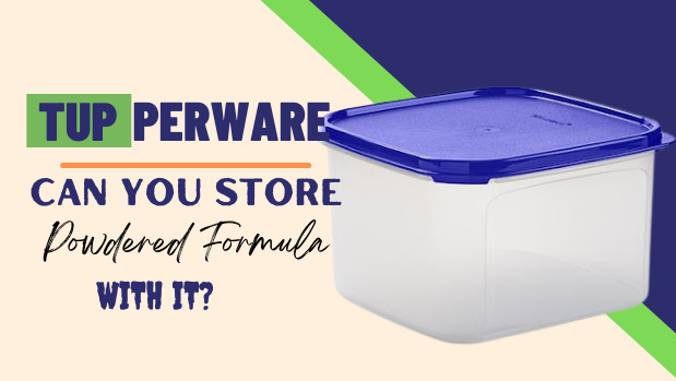 Keep Tupperware in a Cool and Dry Place